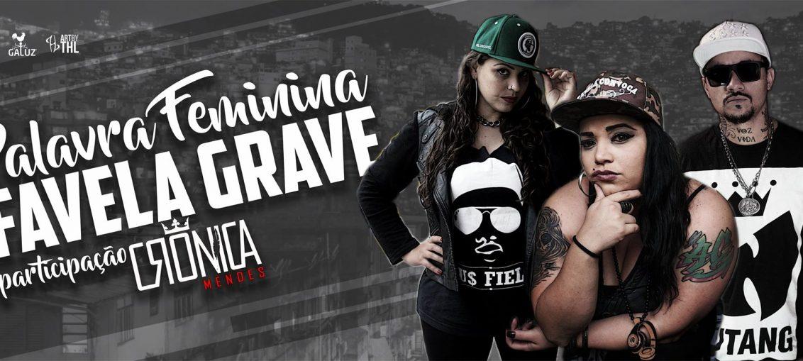 Palavra Feminina feat. Crônica Mendes - Favela Grave
